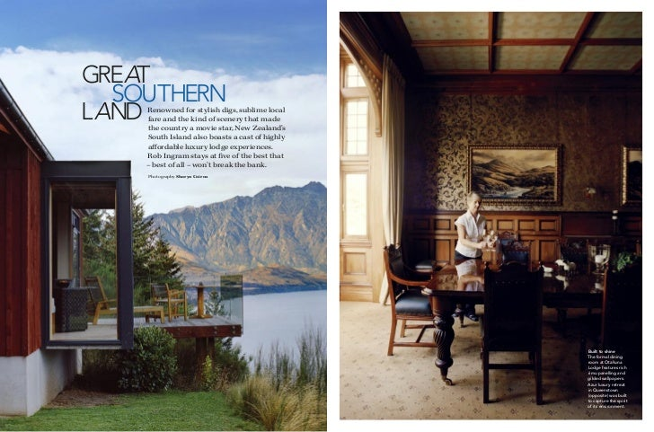 GREAT  SOUTHERNLANDRenowned for stylish digs, sublime local    fare and the kind of scenery that made    the country a mov...