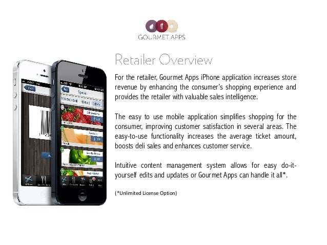 For the retailer, Gourmet Apps iPhone application increases storerevenue by enhancing the consumer's shopping experience a...