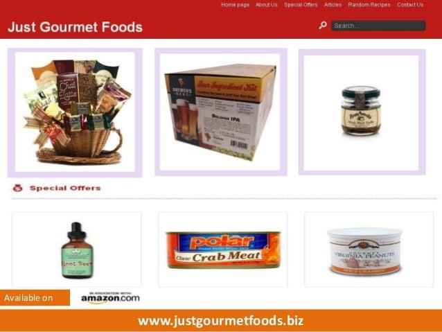 www.justgourmetfoods.biz Available on