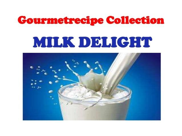 Gourmetrecipe Collection  MILK DELIGHT