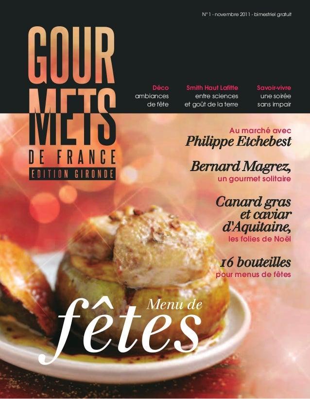 N°1 - novembre 2011 - bimestriel gratuit  Déco ambiances de fête  Smith Haut Lafitte entre sciences et goût de la terre  S...