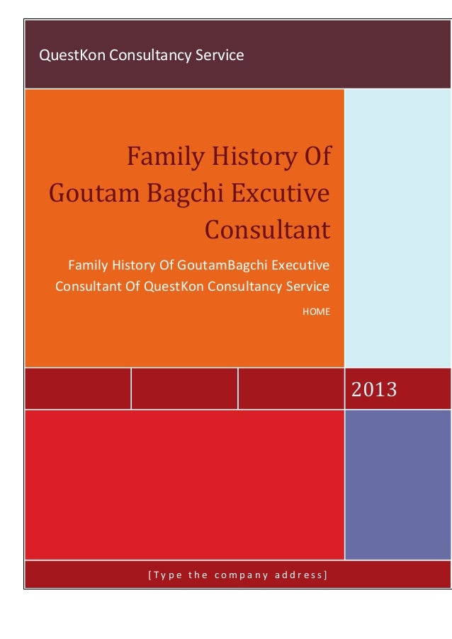 QuestKon Consultancy Service 2013 Family History Of Goutam Bagchi Excutive Consultant Family History Of GoutamBagchi Execu...