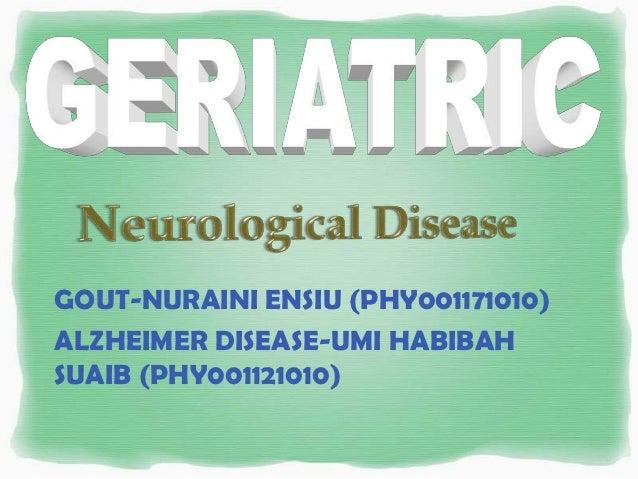 GOUT-NURAINI ENSIU (PHY001171010)ALZHEIMER DISEASE-UMI HABIBAHSUAIB (PHY001121010)