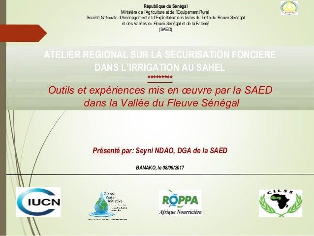 République du Sénégal Ministère de l'Agriculture et de l'Equipement Rural Société Nationale d'Aménagement et d'Exploitatio...