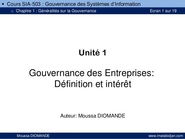  Cours SIA-503 : Gouvernance des Systèmes d'Information o Chapitre 1 : Généralités sur la Gouvernance  Ecran 1 sur 19  Un...