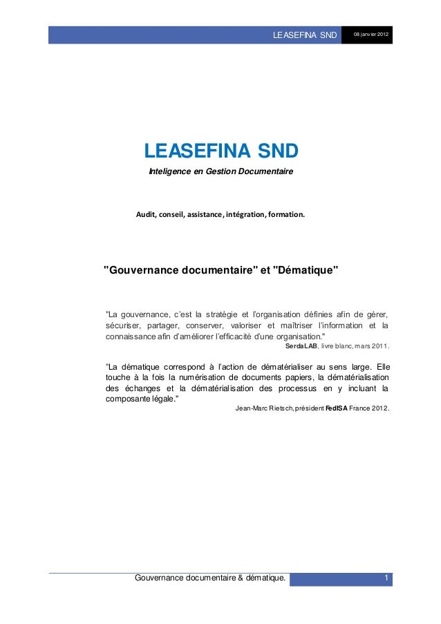 LEASEFINA SND 08 janv ier 2012 Gouvernance documentaire & dématique. 1 LEASEFINA SND Inteligence en Gestion Documentaire A...
