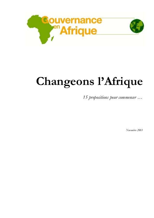 Changeons l'Afrique 15 propositions pour commencer …  Novembre 2003