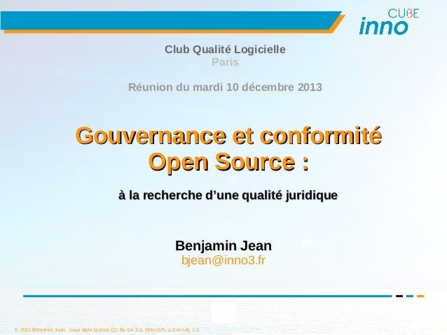 © 2013 Benjamin Jean, sous triple licence CC-By-SA 3.0, GNU GFL 1.3 et LAL 1.3 1 Gouvernance et conformitéGouvernance et c...