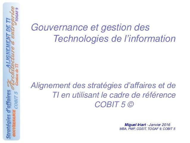 Gouvernance et gestion des Technologies de l'information Alignement des stratégies d'affaires et de TI en utilisant le cad...