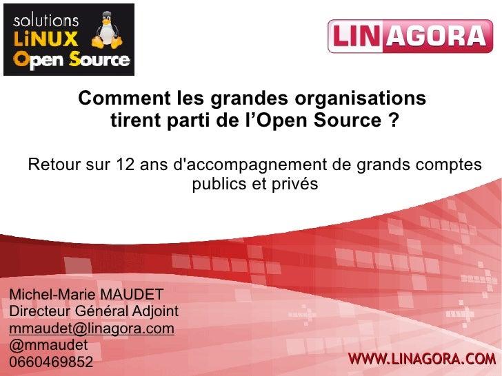 Comment les grandes organisations            tirent parti de l'Open Source ?  Retour sur 12 ans daccompagnement de grands ...