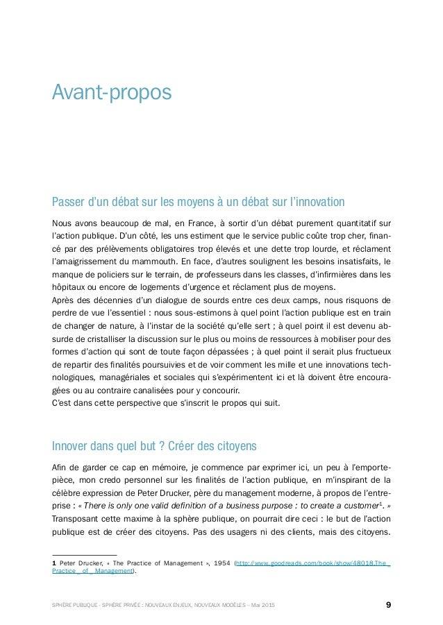 9SPHÈRE PUBLIQUE - SPHÈRE PRIVÉE : NOUVEAUX ENJEUX, NOUVEAUX MODÈLES – Mai 2015 Avant-propos Passer d'un débat sur les moy...