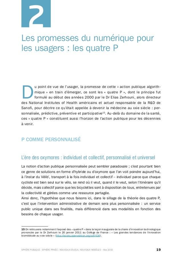 19SPHÈRE PUBLIQUE - SPHÈRE PRIVÉE : NOUVEAUX ENJEUX, NOUVEAUX MODÈLES – Mai 2015 Les promesses du numérique pour les usage...