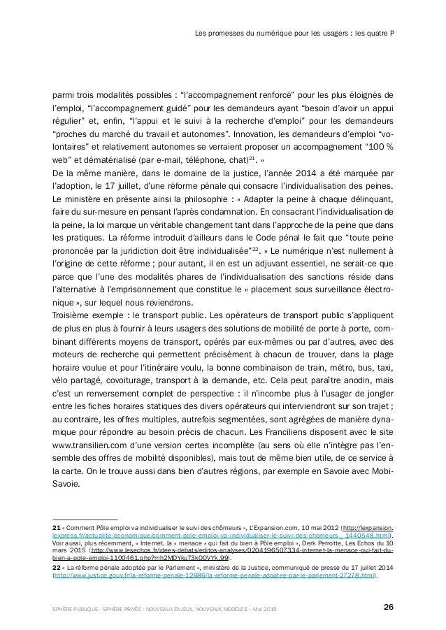 26SPHÈRE PUBLIQUE - SPHÈRE PRIVÉE : NOUVEAUX ENJEUX, NOUVEAUX MODÈLES – Mai 2015 Les promesses du numérique pour les usage...