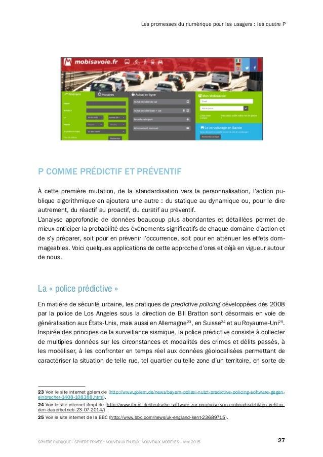 27SPHÈRE PUBLIQUE - SPHÈRE PRIVÉE : NOUVEAUX ENJEUX, NOUVEAUX MODÈLES – Mai 2015 Les promesses du numérique pour les usage...