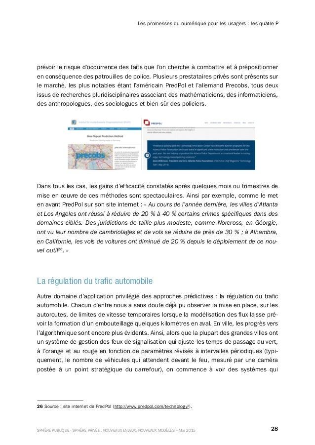 28SPHÈRE PUBLIQUE - SPHÈRE PRIVÉE : NOUVEAUX ENJEUX, NOUVEAUX MODÈLES – Mai 2015 Les promesses du numérique pour les usage...