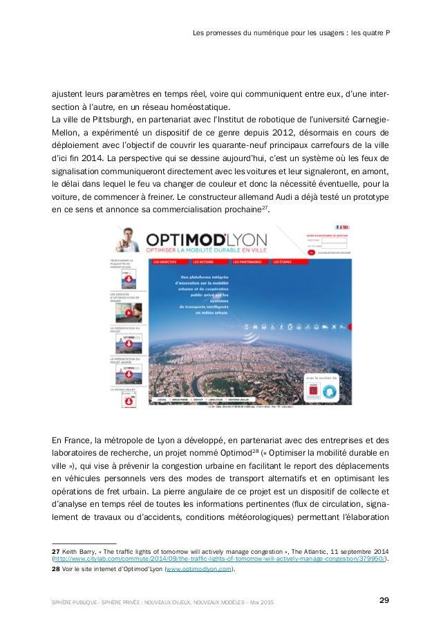 29SPHÈRE PUBLIQUE - SPHÈRE PRIVÉE : NOUVEAUX ENJEUX, NOUVEAUX MODÈLES – Mai 2015 Les promesses du numérique pour les usage...