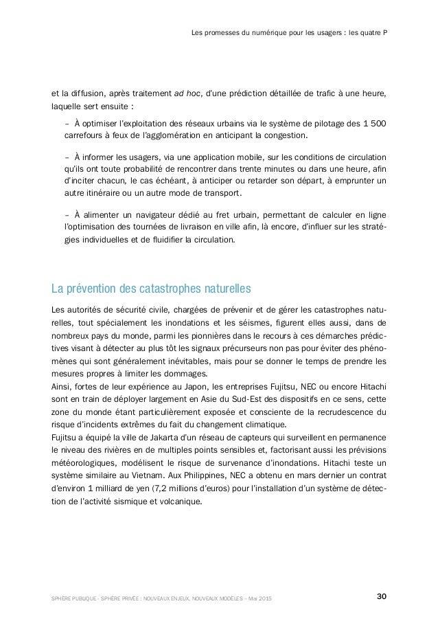 30SPHÈRE PUBLIQUE - SPHÈRE PRIVÉE : NOUVEAUX ENJEUX, NOUVEAUX MODÈLES – Mai 2015 Les promesses du numérique pour les usage...