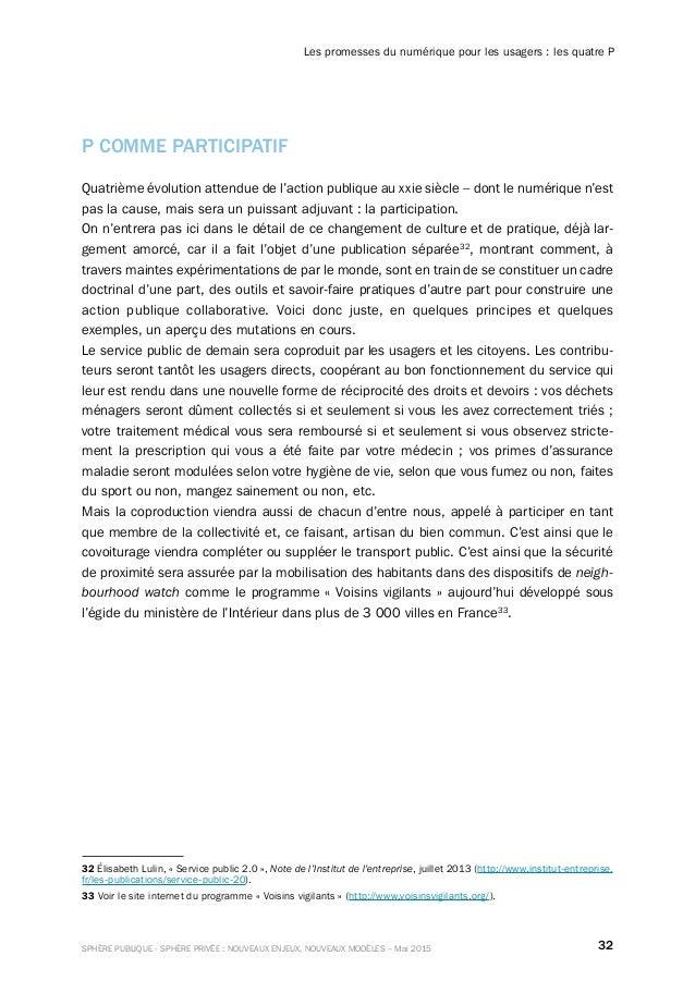 32SPHÈRE PUBLIQUE - SPHÈRE PRIVÉE : NOUVEAUX ENJEUX, NOUVEAUX MODÈLES – Mai 2015 Les promesses du numérique pour les usage...