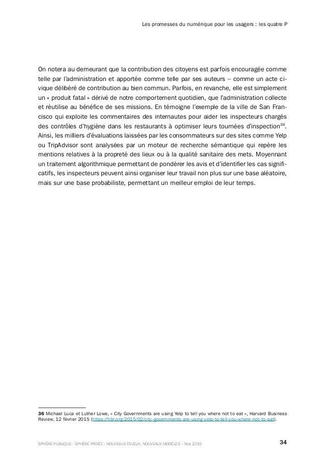34SPHÈRE PUBLIQUE - SPHÈRE PRIVÉE : NOUVEAUX ENJEUX, NOUVEAUX MODÈLES – Mai 2015 Les promesses du numérique pour les usage...