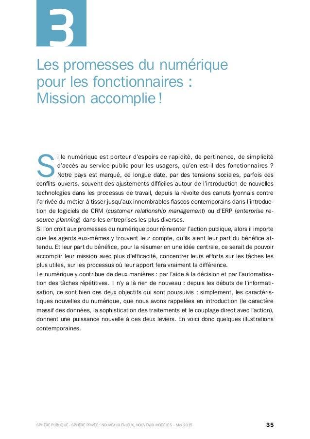 35SPHÈRE PUBLIQUE - SPHÈRE PRIVÉE : NOUVEAUX ENJEUX, NOUVEAUX MODÈLES – Mai 2015 Les promesses du numérique pour les fonct...