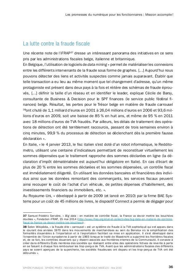 36SPHÈRE PUBLIQUE - SPHÈRE PRIVÉE : NOUVEAUX ENJEUX, NOUVEAUX MODÈLES – Mai 2015 Les promesses du numérique pour les fonct...