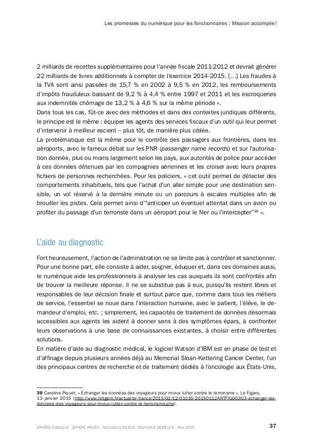37SPHÈRE PUBLIQUE - SPHÈRE PRIVÉE : NOUVEAUX ENJEUX, NOUVEAUX MODÈLES – Mai 2015 Les promesses du numérique pour les fonct...