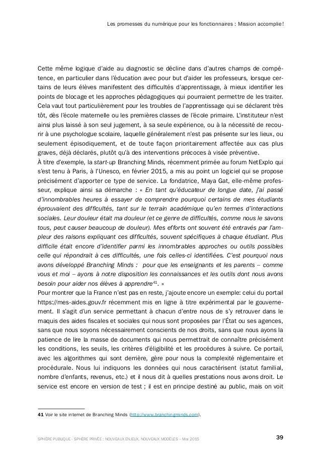 39SPHÈRE PUBLIQUE - SPHÈRE PRIVÉE : NOUVEAUX ENJEUX, NOUVEAUX MODÈLES – Mai 2015 Les promesses du numérique pour les fonct...