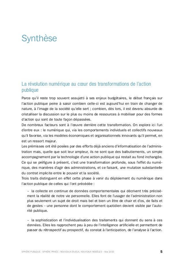 5SPHÈRE PUBLIQUE - SPHÈRE PRIVÉE : NOUVEAUX ENJEUX, NOUVEAUX MODÈLES – Mai 2015 Synthèse La révolution numérique au cœur d...