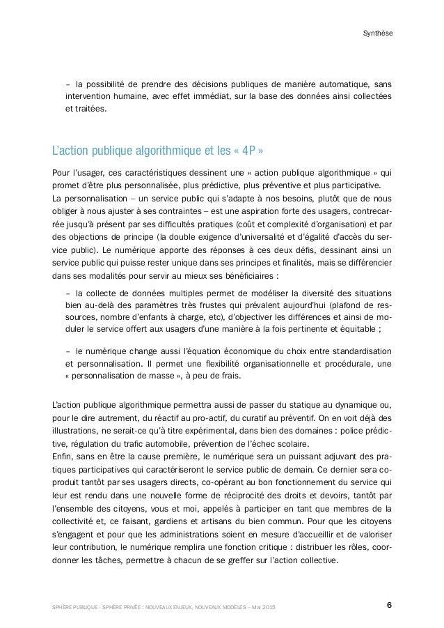 6SPHÈRE PUBLIQUE - SPHÈRE PRIVÉE : NOUVEAUX ENJEUX, NOUVEAUX MODÈLES – Mai 2015 Synthèse –– la possibilité de prendre des ...