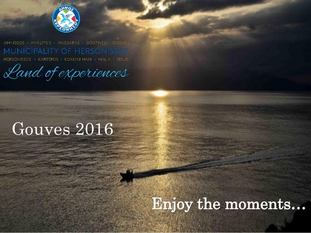 Enjoy the moments… Gouves 2016