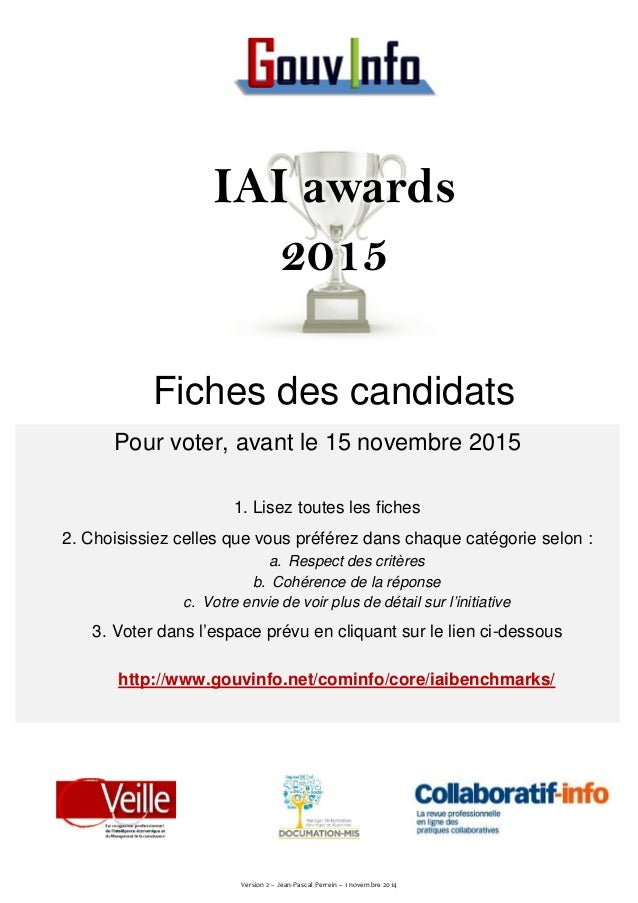 IAI awards  2015  Fiches des candidats  Pour voter, avant le 15 novembre 2015  1. Lisez toutes les fiches  2. Choisissiez ...