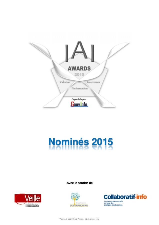 Version 1 – Jean-Pascal Perrein – 19 décembre 2014 Nominés 2015 Avec le soutien de