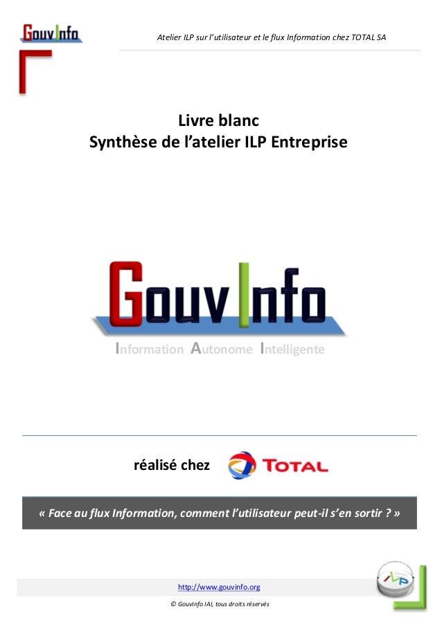 Atelier ILP sur l'utilisateur et le flux Information chez TOTAL SA  Livre blanc  Synthèse de l'atelier ILP Entreprise  Inf...