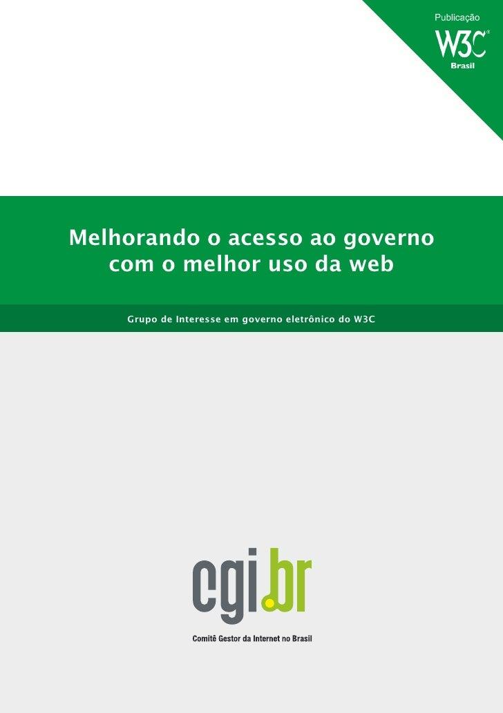 Melhorando o acesso ao governo   com o melhor uso da web    Grupo de Interesse em governo eletrônico do W3C