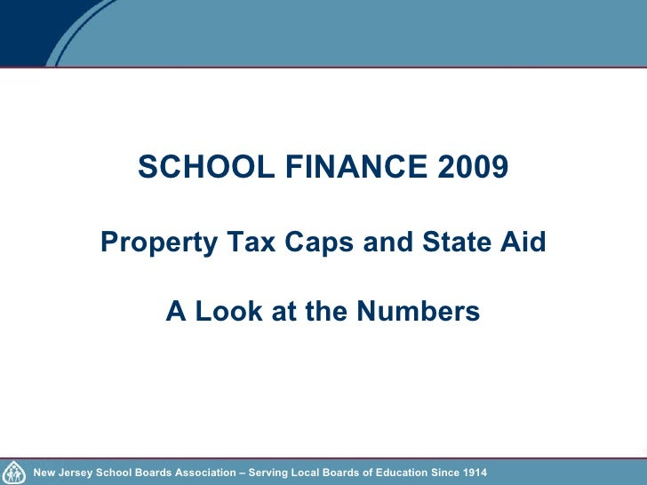 SCHOOL FINANCE 2009 Property Tax Caps and State Aid A Look at the Numbers