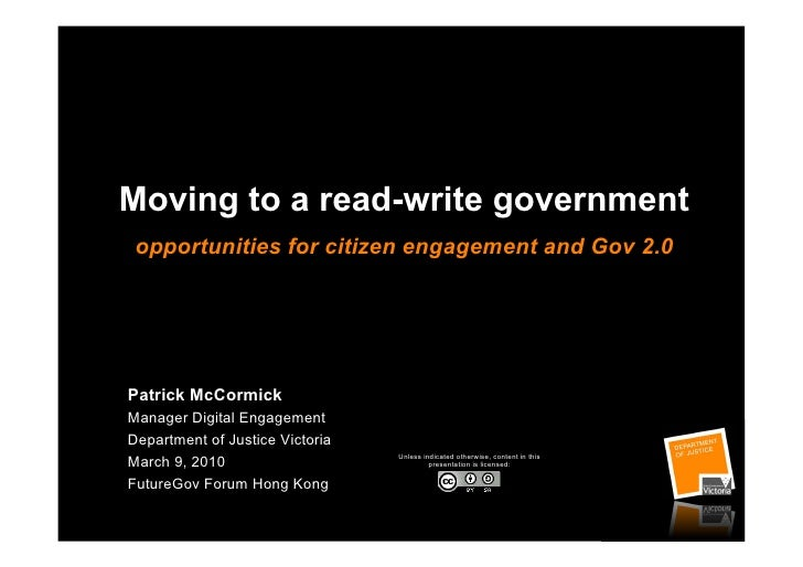 Moving to a read-write government  opportunities for citizen engagement and Gov 2.0     Patrick McCormick Manager Digital ...
