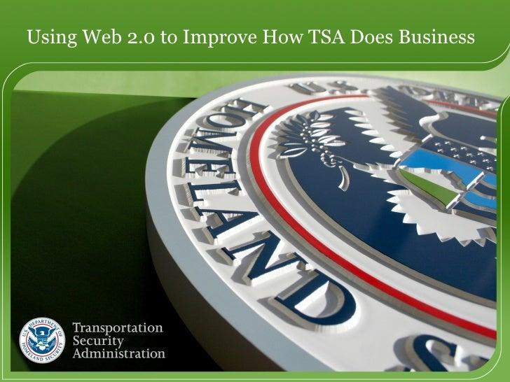 Using Web 2.0 to Improve How TSA Does Business