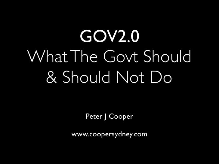 GOV2.0 What The Govt Should  & Should Not Do          Peter J Cooper       www.coopersydney.com