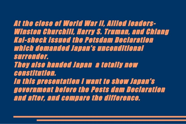 At the close of World War ll, Allied leaders-Winston Churchill, Harry S. Truman, and ChiangKai-sheck issued the Potsdam De...