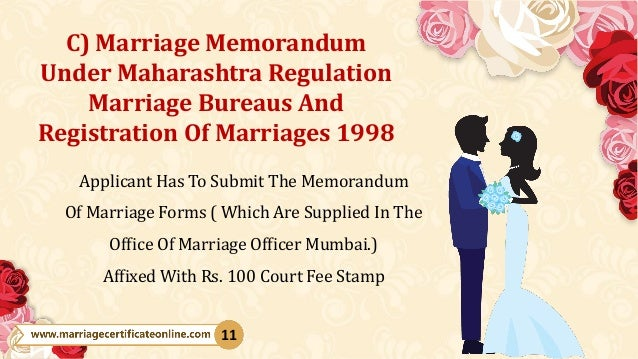Applicant Has To Submit The Memorandum Of Marriage Forms ( Which Are Supplied In The Office Of Marriage Officer Mumbai.) A...