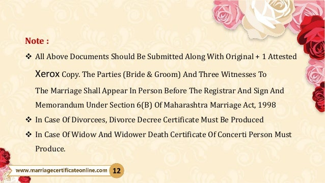 Note :  All Above Documents Should Be Submitted Along With Original + 1 Attested Xerox Copy. The Parties (Bride & Groom) ...