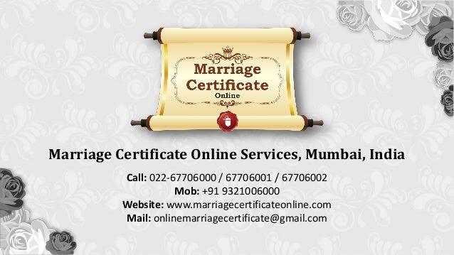 Call: 022-67706000 / 67706001 / 67706002 Mob: +91 9321006000 Website: www.marriagecertificateonline.com Mail: onlinemarria...