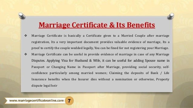 Marriage Certificate & Its Benefits  Marriage Certificate is basically a Certificate given to a Married Couple after marr...