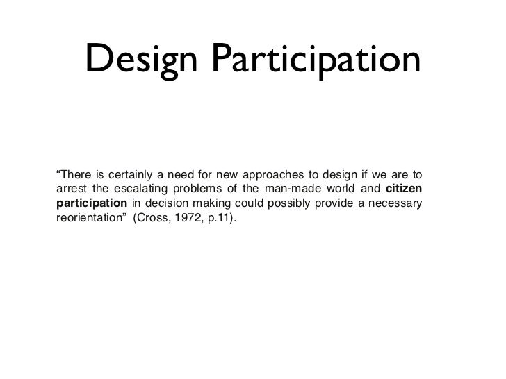 """Design Participation""""There is certainly a need for new approaches to design if we are toarrest the escalating problems of ..."""