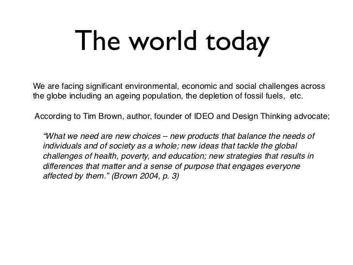 The world todayWe are facing significant environmental, economic and social challenges acrossthe globe including an ageing ...