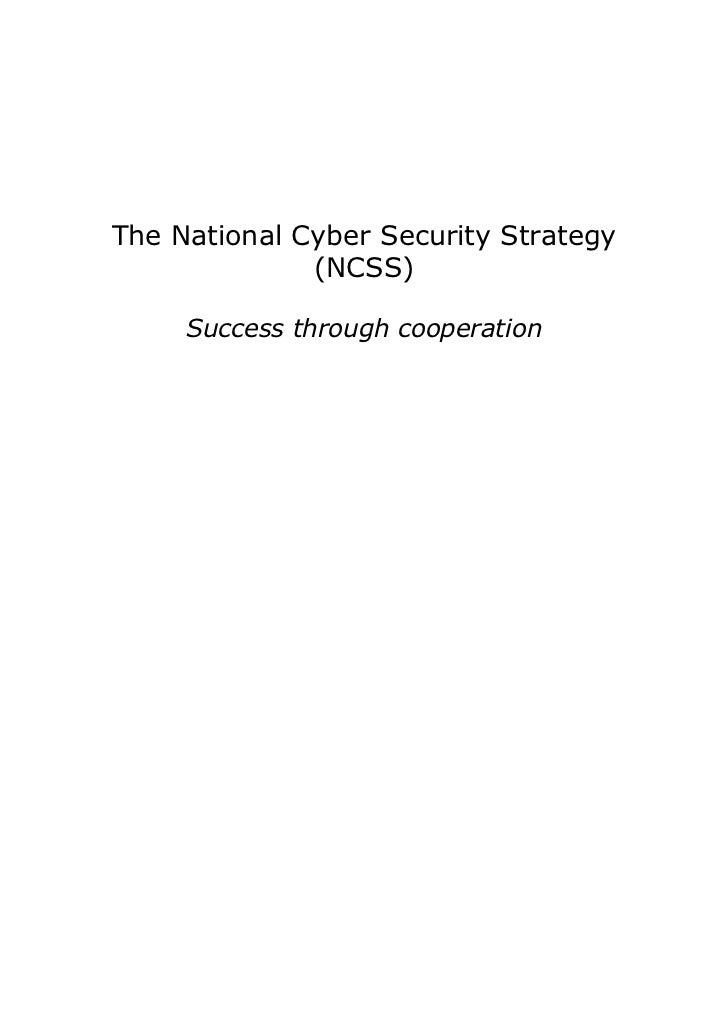 The National Cyber Security Strategy              (NCSS)     Success through cooperation