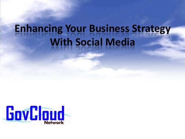 Enhancing Your Business Strategy With Social Media