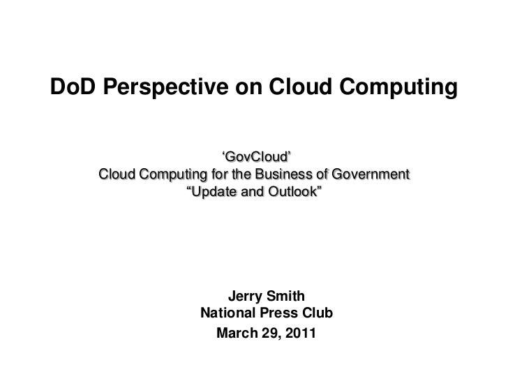"""DoD Perspective on Cloud Computing                      """"GovCloud""""    Cloud Computing for the Business of Government      ..."""