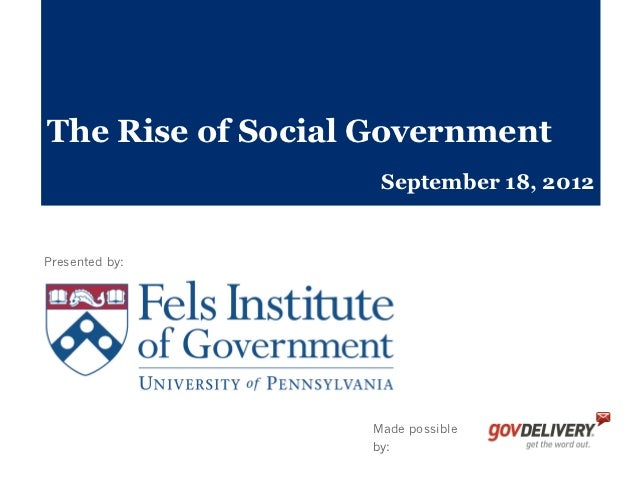 The Rise of Social Government                   September 18, 2012Presented by:                  Made possible            ...