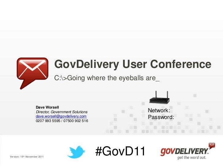 GovDelivery User Conference                              C:>Going where the eyeballs are_                    Dave Worsell ...